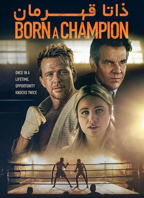 دانلود فیلم ذاتا قهرمان Born a Champion 2021
