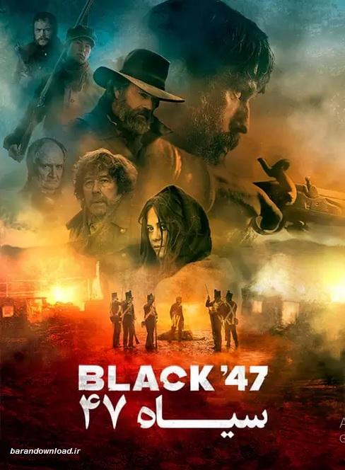 دانلود فیلم سیاه ۴۷ با زیرنویس فارسی Black '47 2018